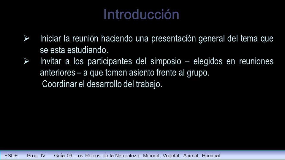 IntroducciónIniciar la reunión haciendo una presentación general del tema que se esta estudiando.