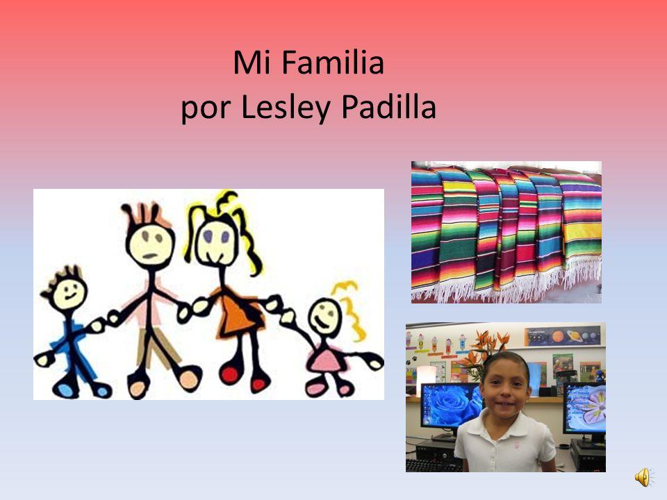 Mi Familia por Lesley Padilla