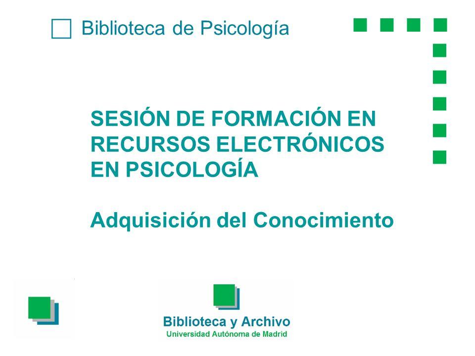 SESIÓN DE FORMACIÓN EN RECURSOS ELECTRÓNICOS EN PSICOLOGÍA