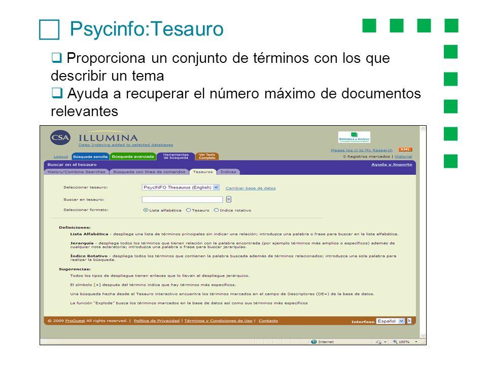 c Psycinfo:Tesauro Proporciona un conjunto de términos con los que describir un tema.