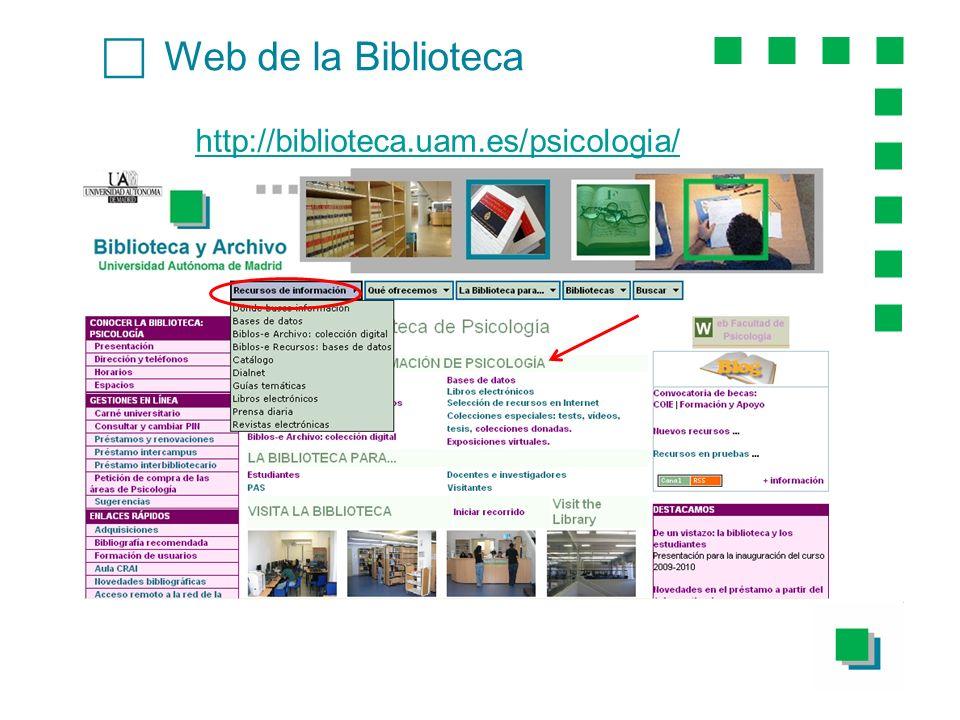 c Web de la Biblioteca http://biblioteca.uam.es/psicologia/