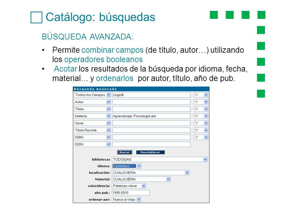 Catálogo: búsquedas BÚSQUEDA AVANZADA: