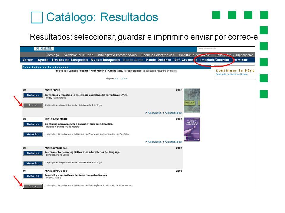 Catálogo: Resultados Resultados: seleccionar, guardar e imprimir o enviar por correo-e