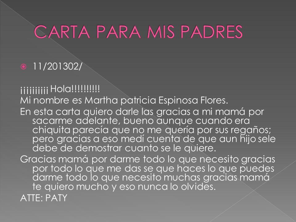 CARTA PARA MIS PADRES 11/201302/ ¡¡¡¡¡¡¡¡¡¡ Hola!!!!!!!!!!