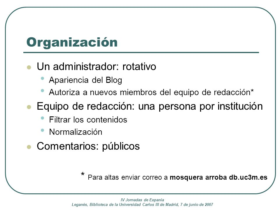 Organización Un administrador: rotativo