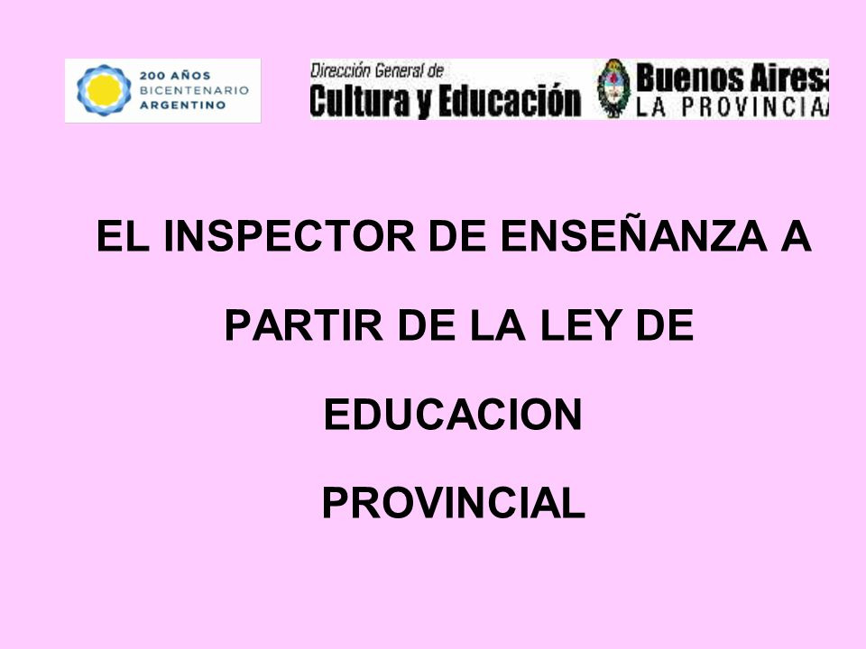 EL INSPECTOR DE ENSEÑANZA A PARTIR DE LA LEY DE EDUCACION PROVINCIAL