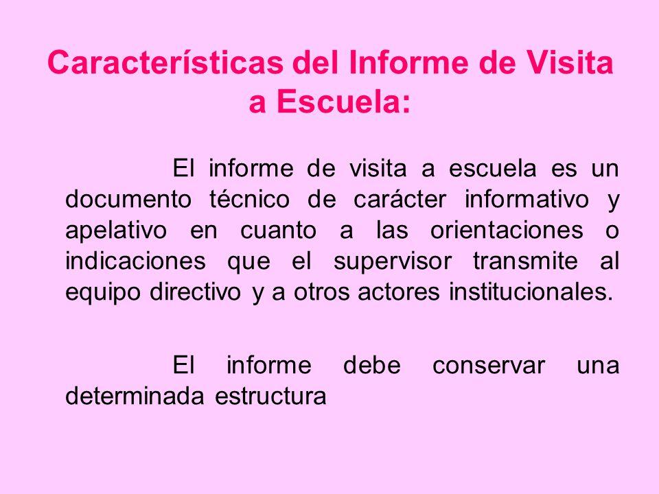 Características del Informe de Visita a Escuela: