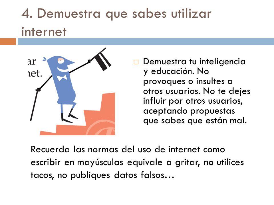 4. Demuestra que sabes utilizar internet