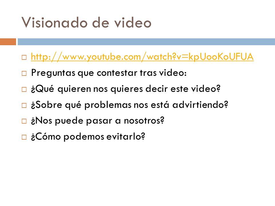 Visionado de video http://www.youtube.com/watch v=kpUooKoUFUA
