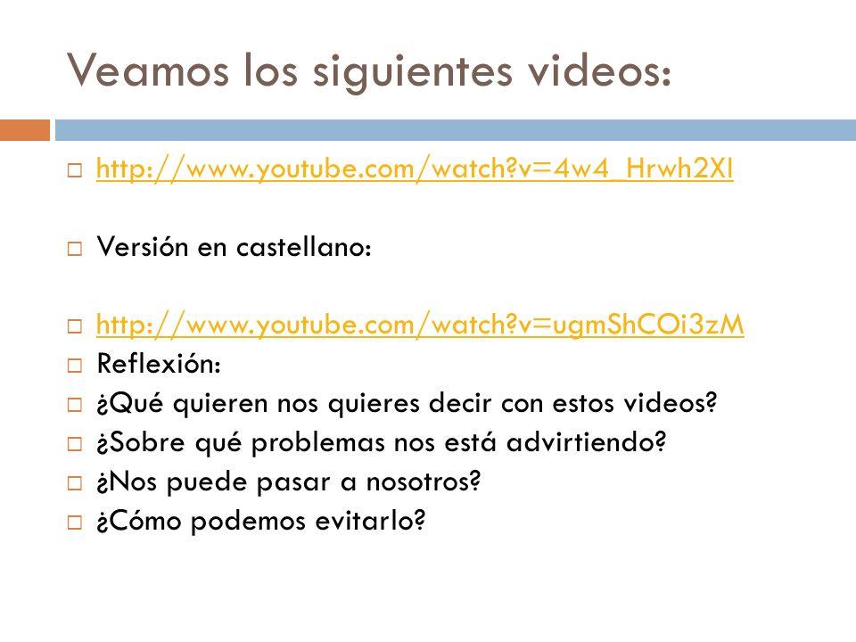 Veamos los siguientes videos: