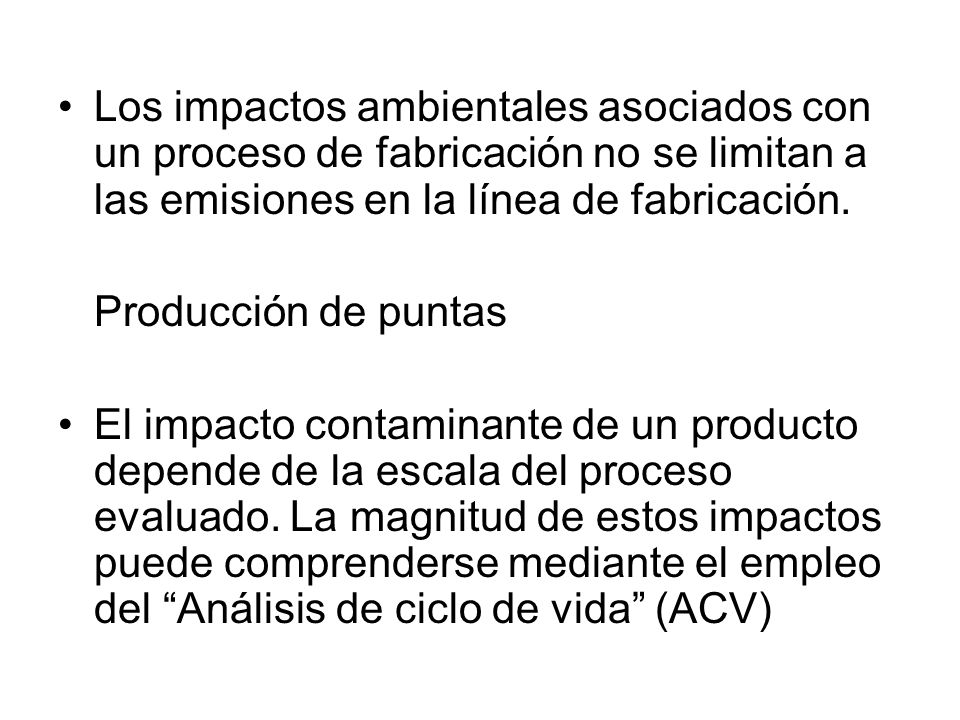 Los impactos ambientales asociados con un proceso de fabricación no se limitan a las emisiones en la línea de fabricación.