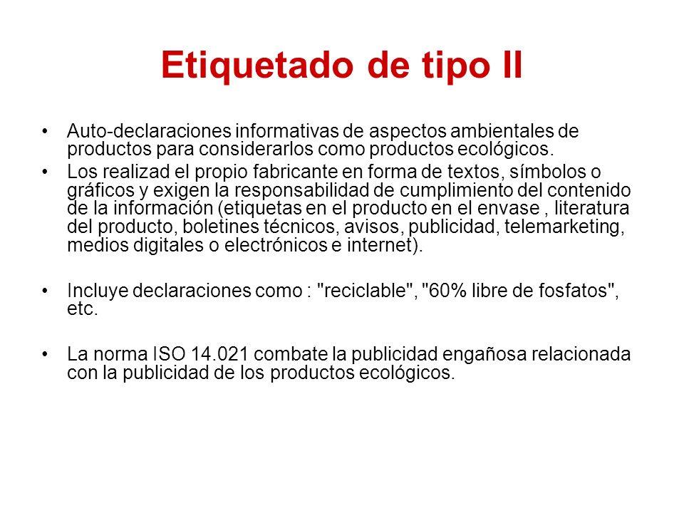 Etiquetado de tipo II Auto-declaraciones informativas de aspectos ambientales de productos para considerarlos como productos ecológicos.