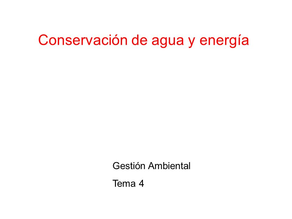 Conservación de agua y energía