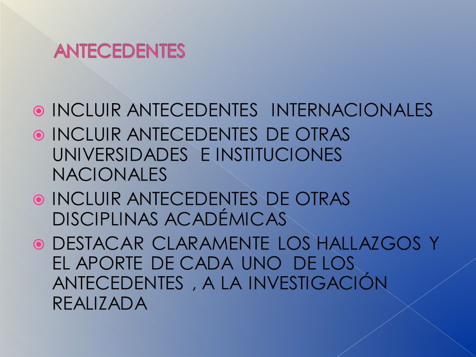 ANTECEDENTES INCLUIR ANTECEDENTES INTERNACIONALES. INCLUIR ANTECEDENTES DE OTRAS UNIVERSIDADES E INSTITUCIONES NACIONALES.