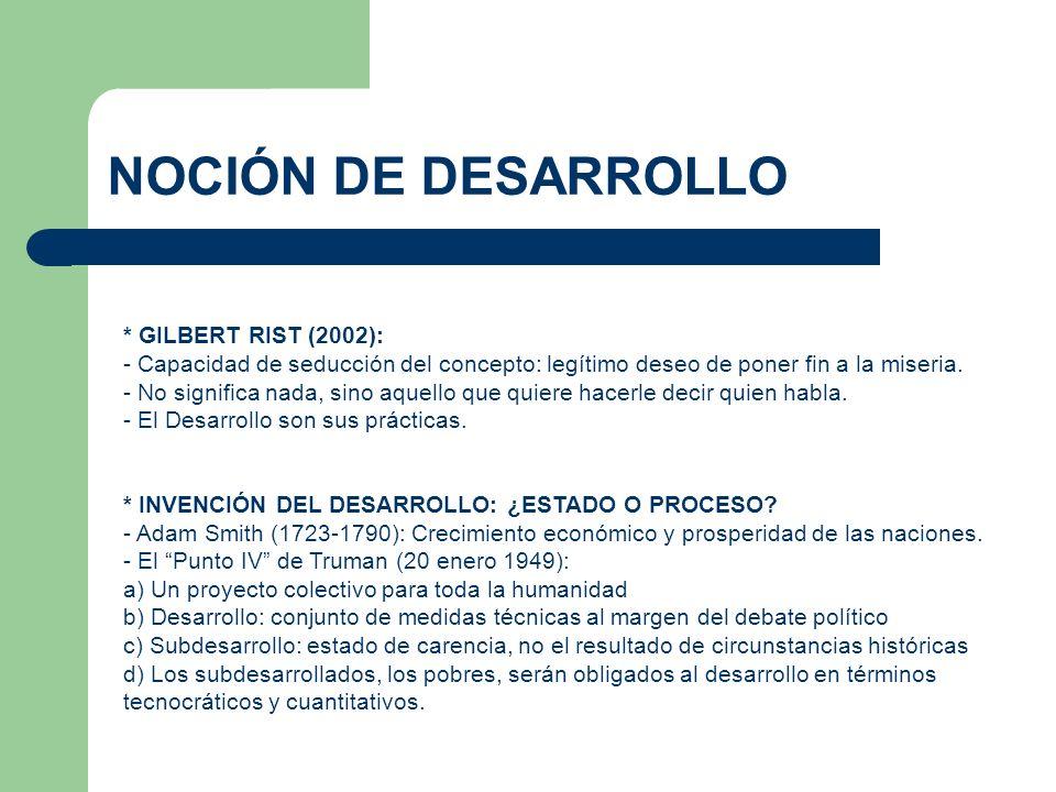 NOCIÓN DE DESARROLLO * GILBERT RIST (2002):