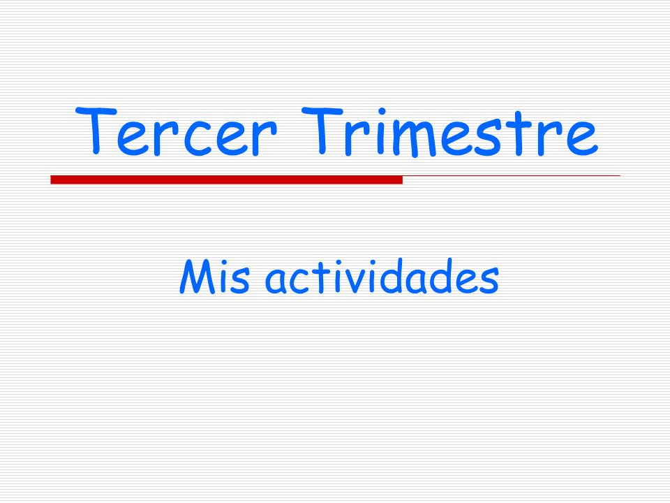 Tercer Trimestre Mis actividades