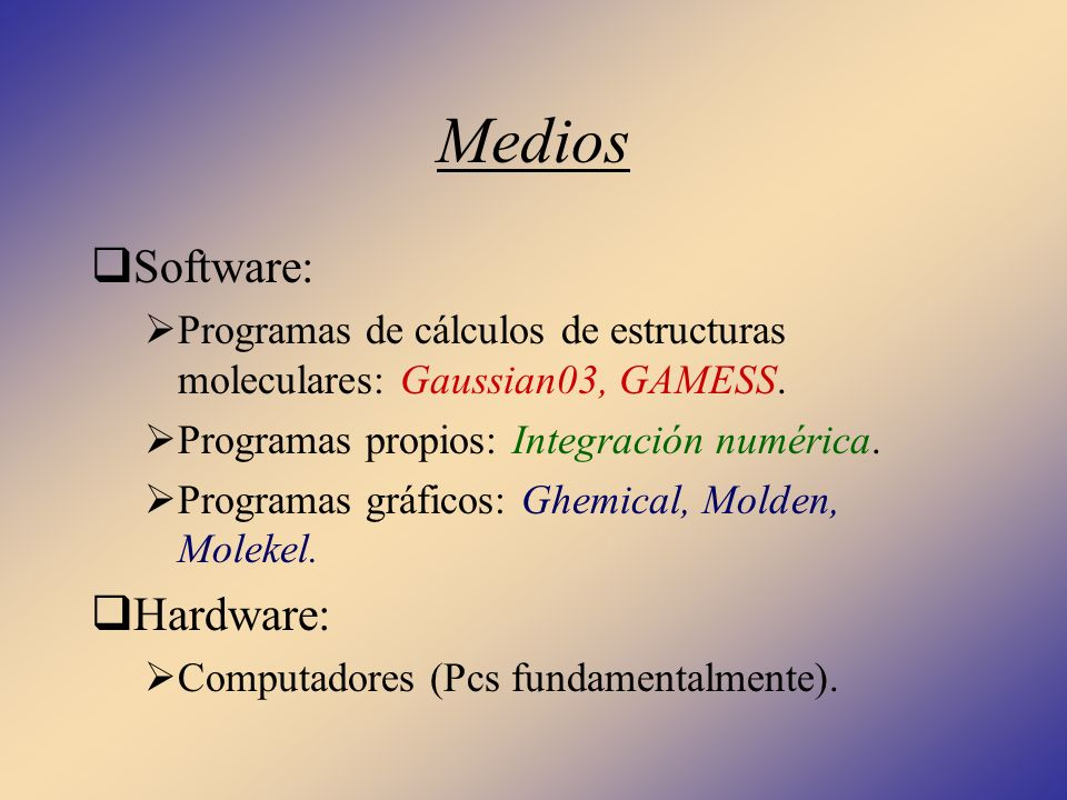 Medios Software: Hardware: