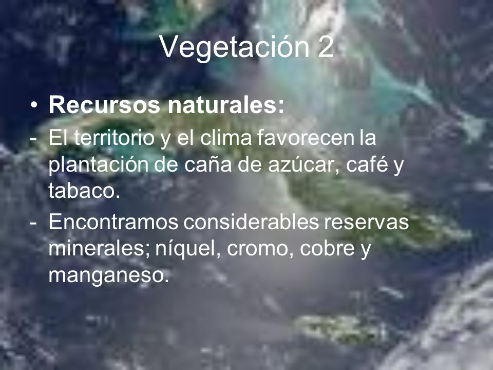 Vegetación 2 Recursos naturales: