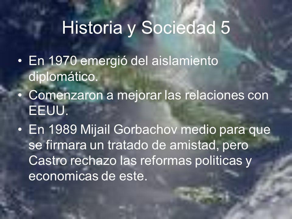 Historia y Sociedad 5 En 1970 emergió del aislamiento diplomático.