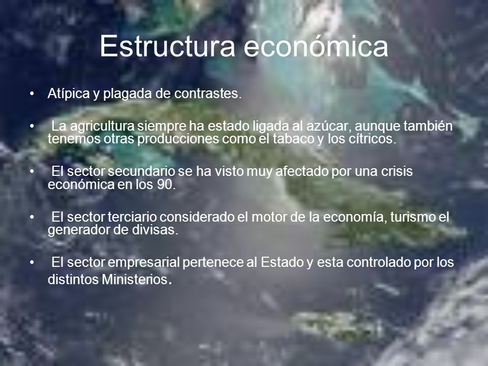 Estructura económica Atípica y plagada de contrastes.