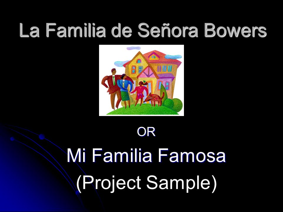La Familia de Señora Bowers