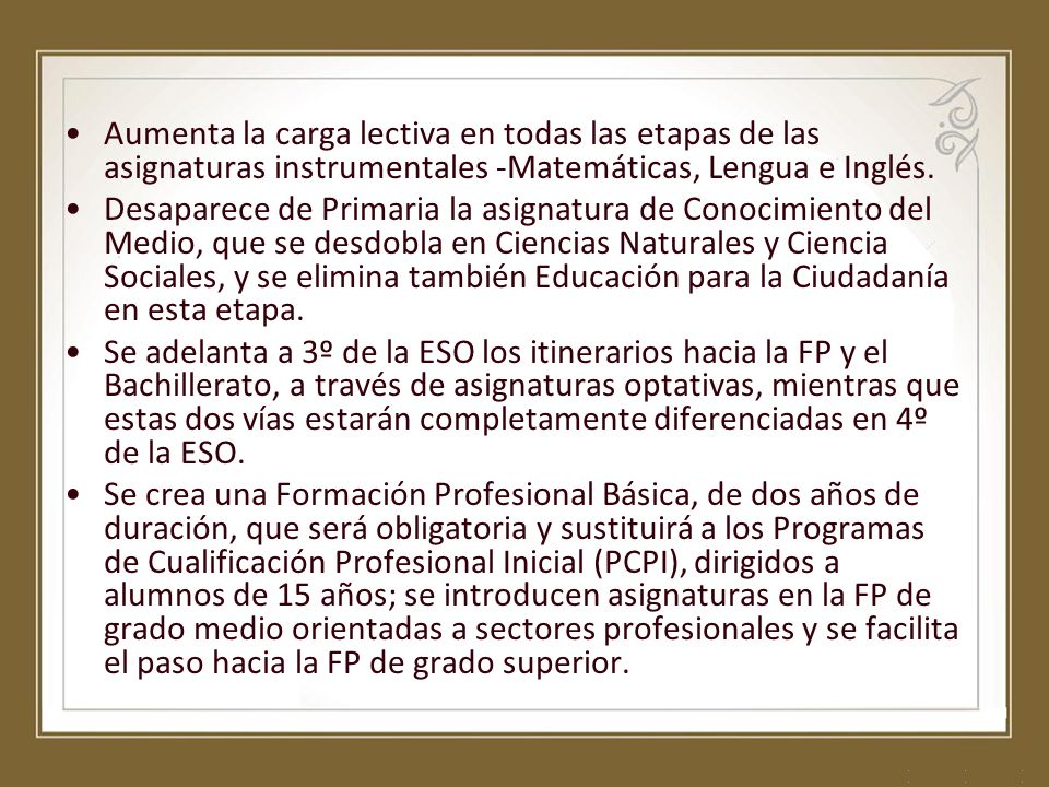Aumenta la carga lectiva en todas las etapas de las asignaturas instrumentales -Matemáticas, Lengua e Inglés.