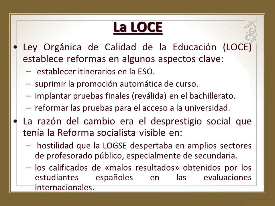 La LOCE Ley Orgánica de Calidad de la Educación (LOCE) establece reformas en algunos aspectos clave: