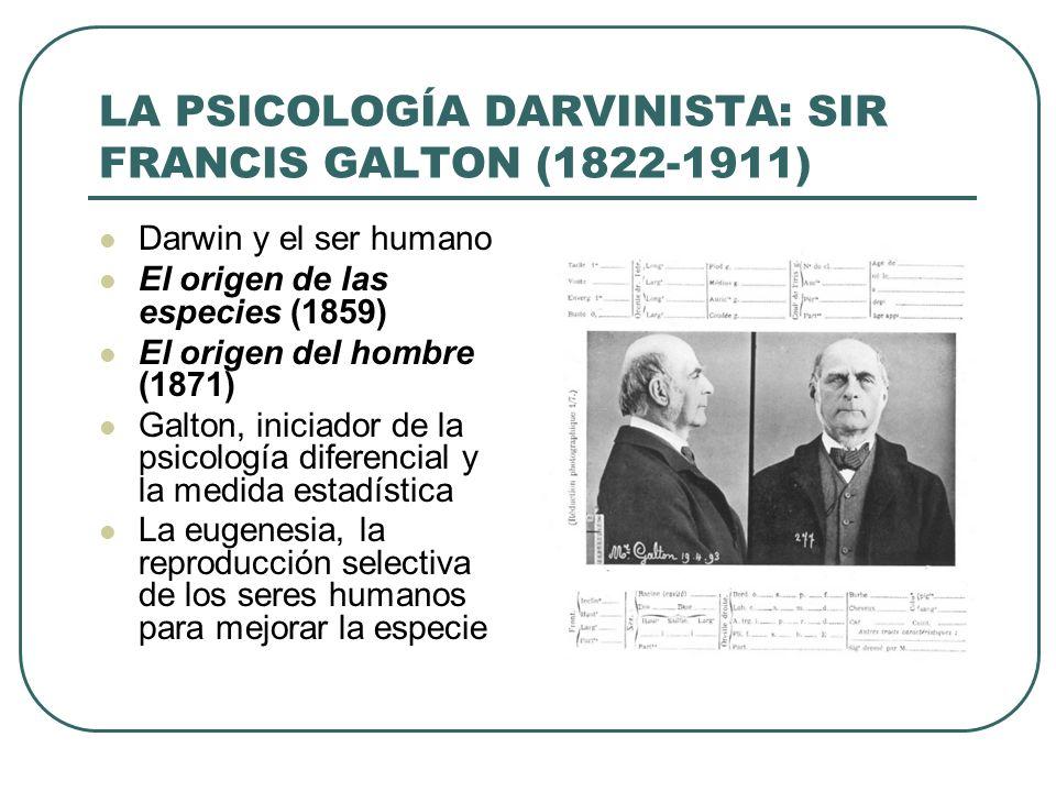 LA PSICOLOGÍA DARVINISTA: SIR FRANCIS GALTON (1822-1911)