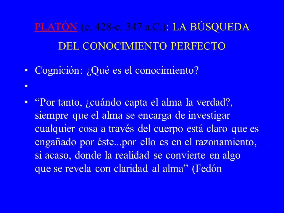 PLATÓN (c. 428-c. 347 a.C.): LA BÚSQUEDA DEL CONOCIMIENTO PERFECTO