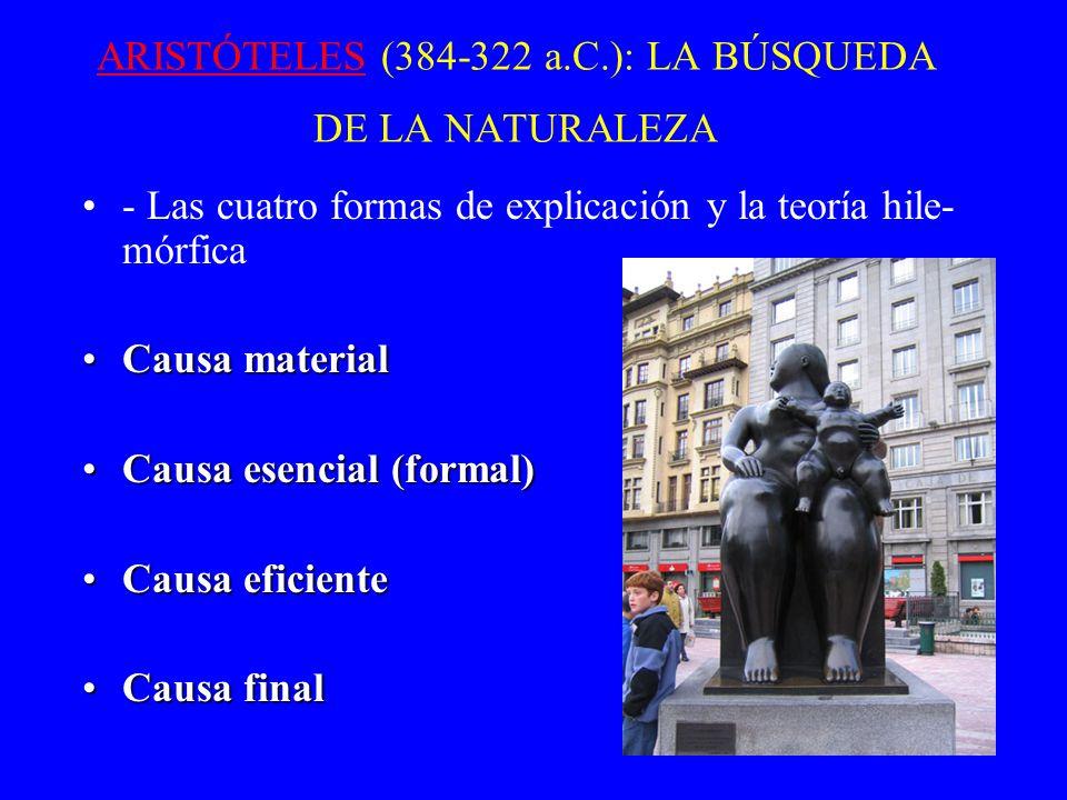 ARISTÓTELES (384-322 a.C.): LA BÚSQUEDA DE LA NATURALEZA