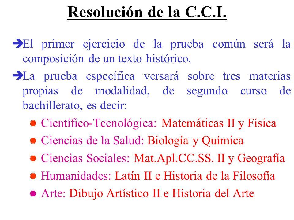 Resolución de la C.C.I. El primer ejercicio de la prueba común será la composición de un texto histórico.