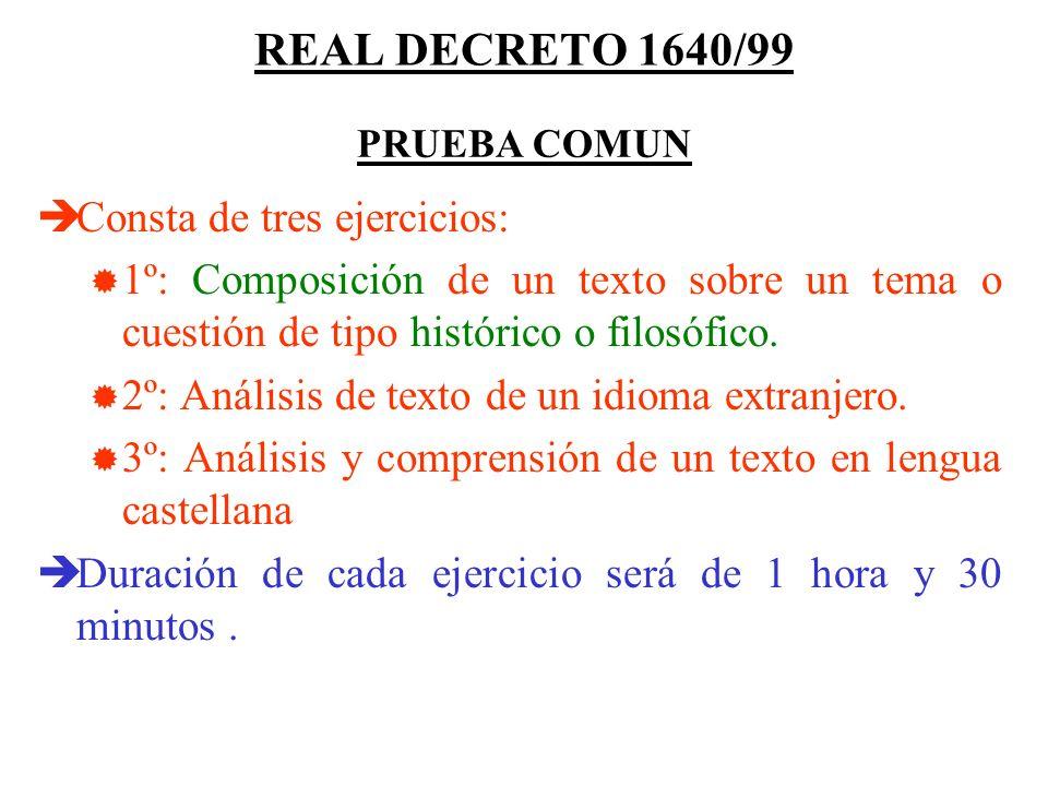 REAL DECRETO 1640/99 Consta de tres ejercicios: