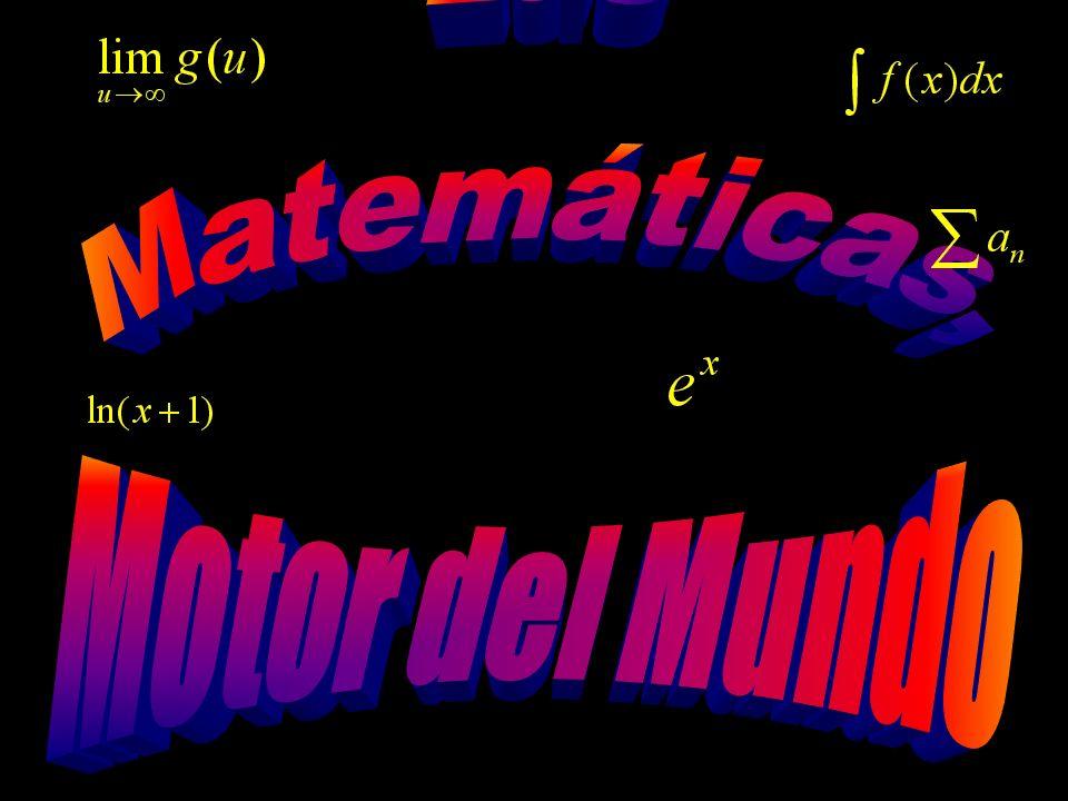 Las Matemáticas, Motor del Mundo