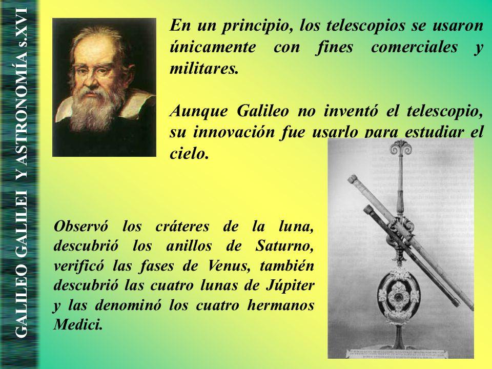 En un principio, los telescopios se usaron únicamente con fines comerciales y militares.
