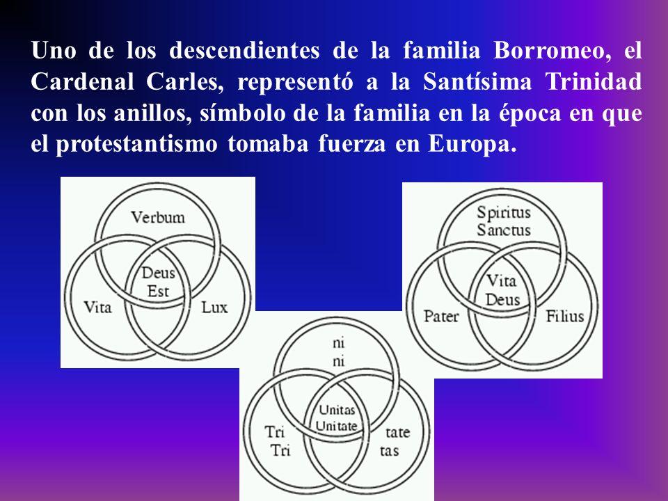 Uno de los descendientes de la familia Borromeo, el Cardenal Carles, representó a la Santísima Trinidad con los anillos, símbolo de la familia en la época en que el protestantismo tomaba fuerza en Europa.