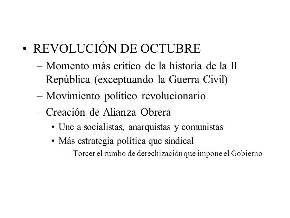 REVOLUCIÓN DE OCTUBRE Momento más crítico de la historia de la II República (exceptuando la Guerra Civil)