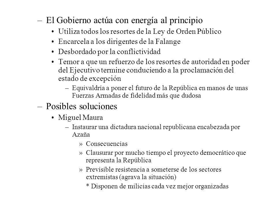 El Gobierno actúa con energía al principio