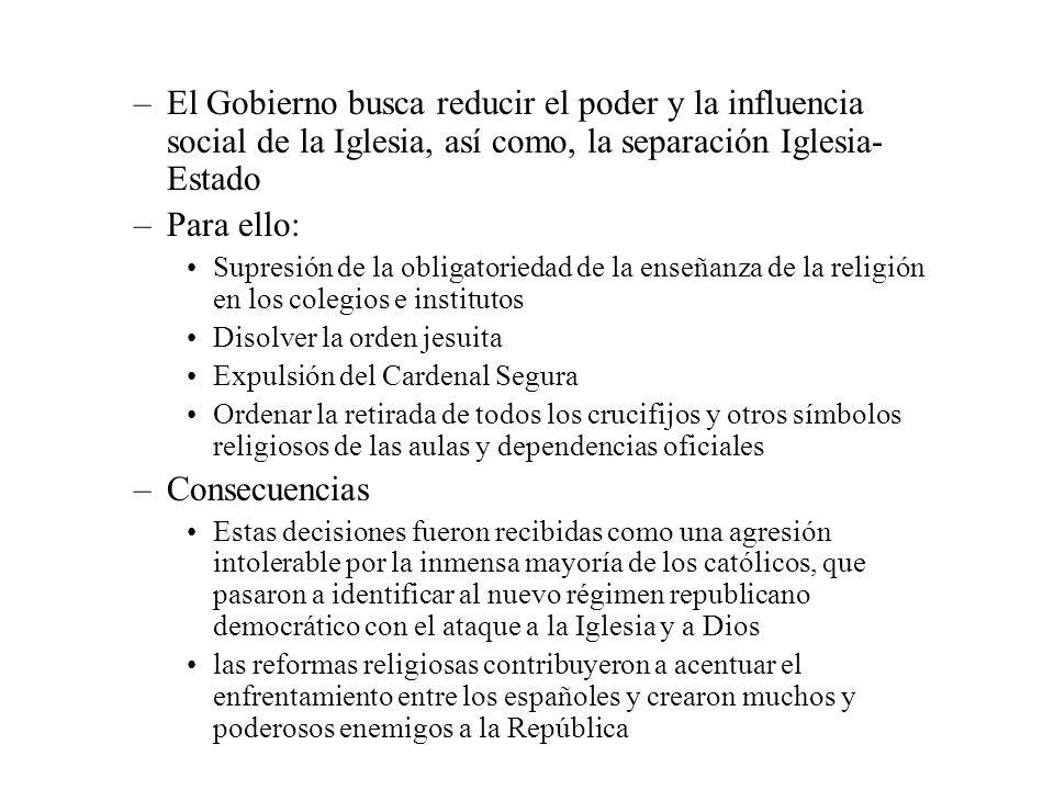 El Gobierno busca reducir el poder y la influencia social de la Iglesia, así como, la separación Iglesia-Estado