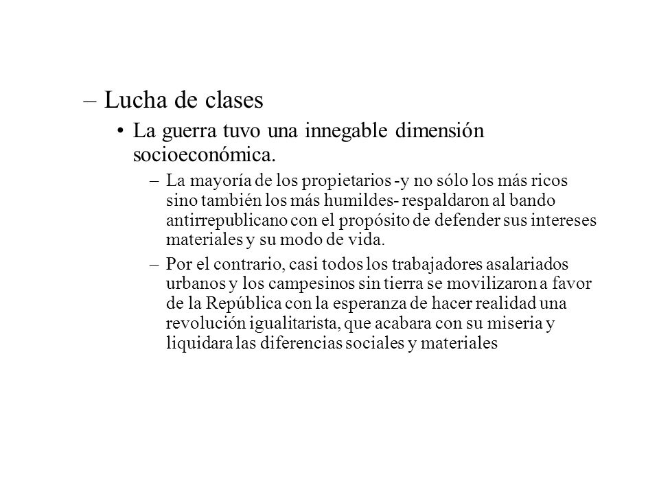 Lucha de clases La guerra tuvo una innegable dimensión socioeconómica.