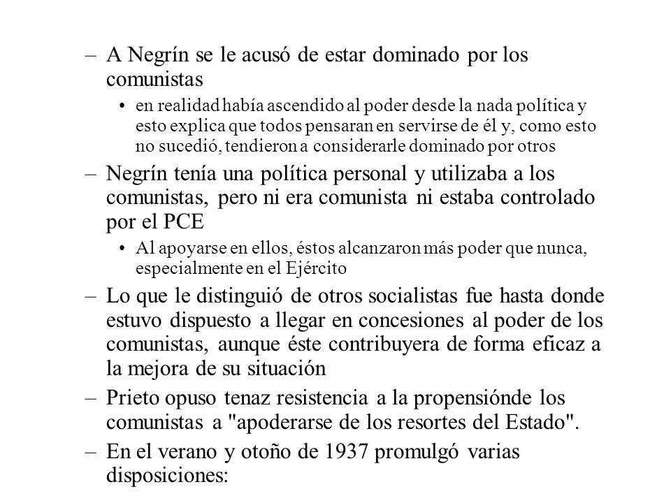A Negrín se le acusó de estar dominado por los comunistas