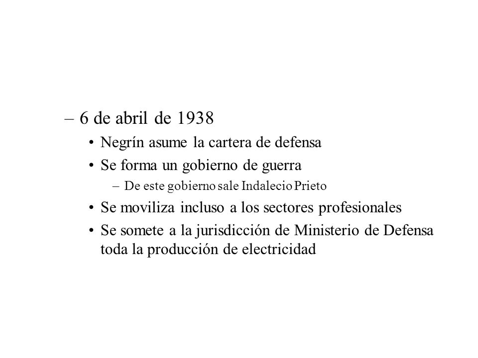 6 de abril de 1938 Negrín asume la cartera de defensa