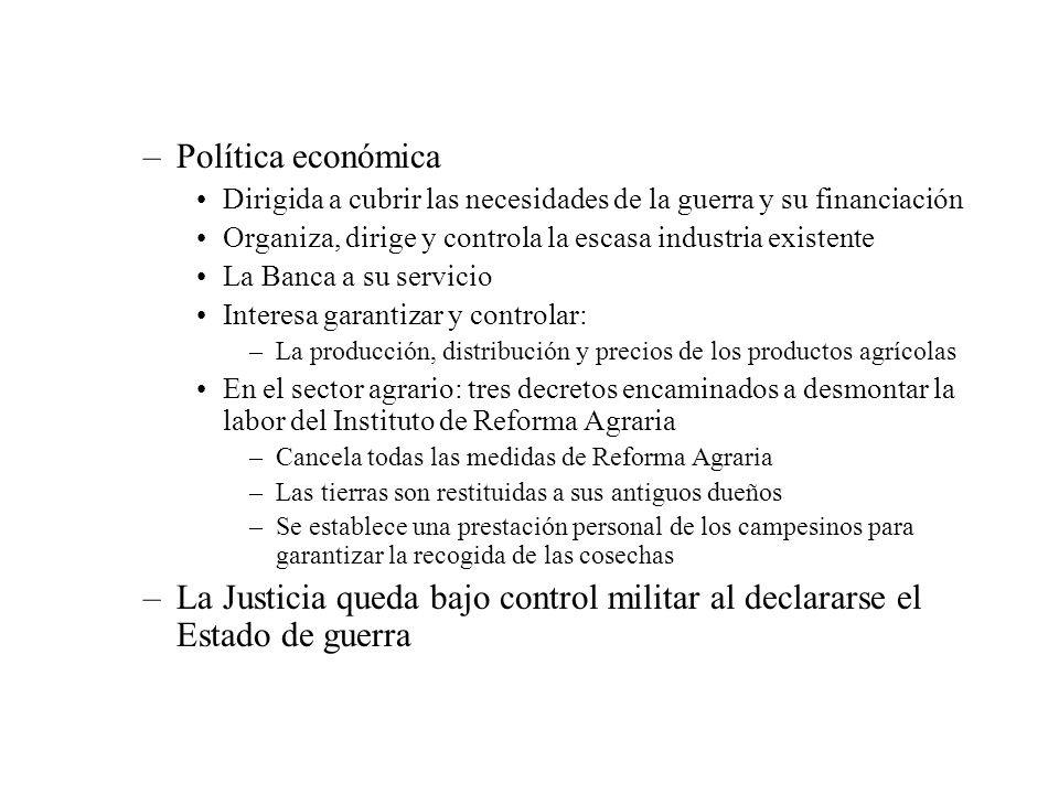Política económica Dirigida a cubrir las necesidades de la guerra y su financiación. Organiza, dirige y controla la escasa industria existente.