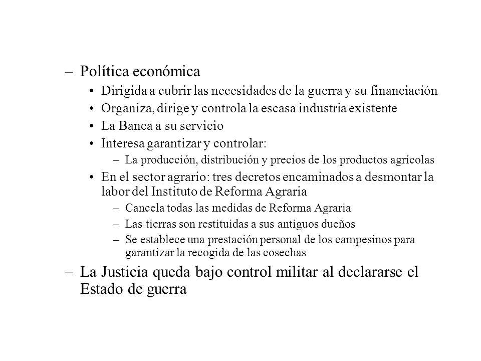 Política económicaDirigida a cubrir las necesidades de la guerra y su financiación. Organiza, dirige y controla la escasa industria existente.