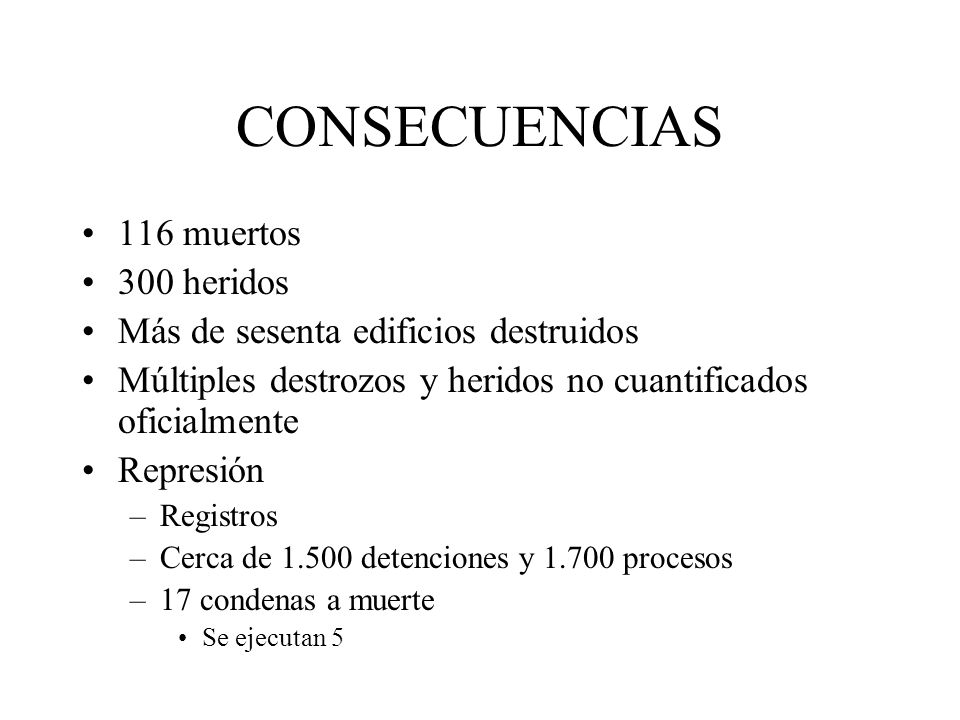 CONSECUENCIAS 116 muertos 300 heridos