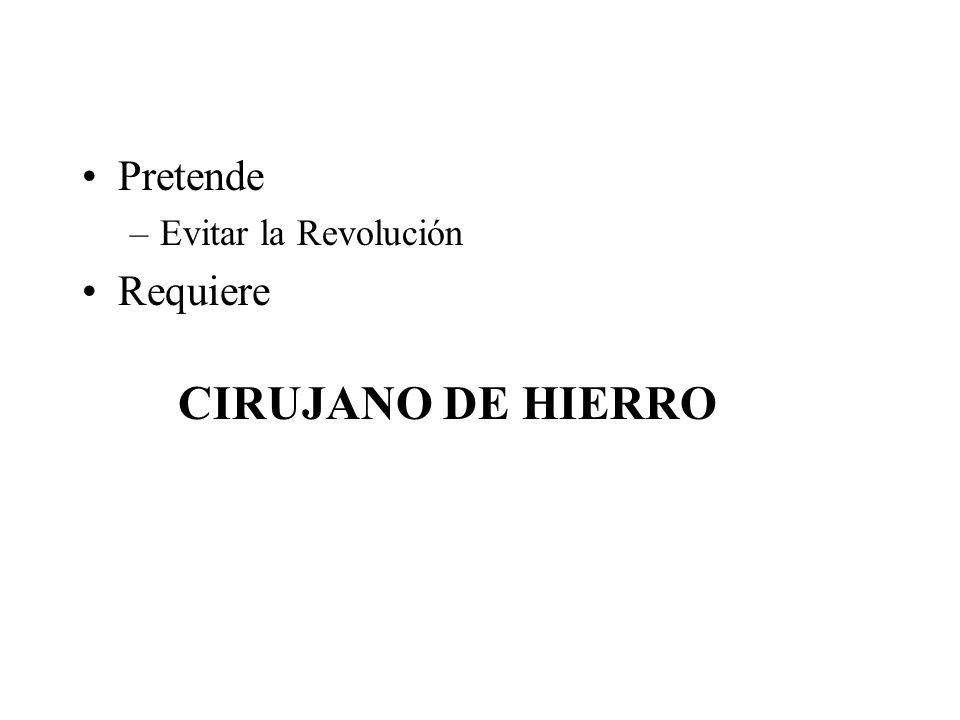 Pretende Evitar la Revolución Requiere CIRUJANO DE HIERRO