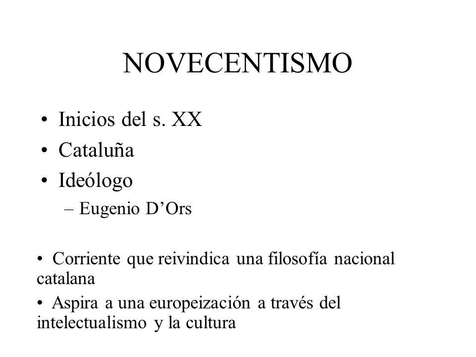 NOVECENTISMO Inicios del s. XX Cataluña Ideólogo Eugenio D'Ors