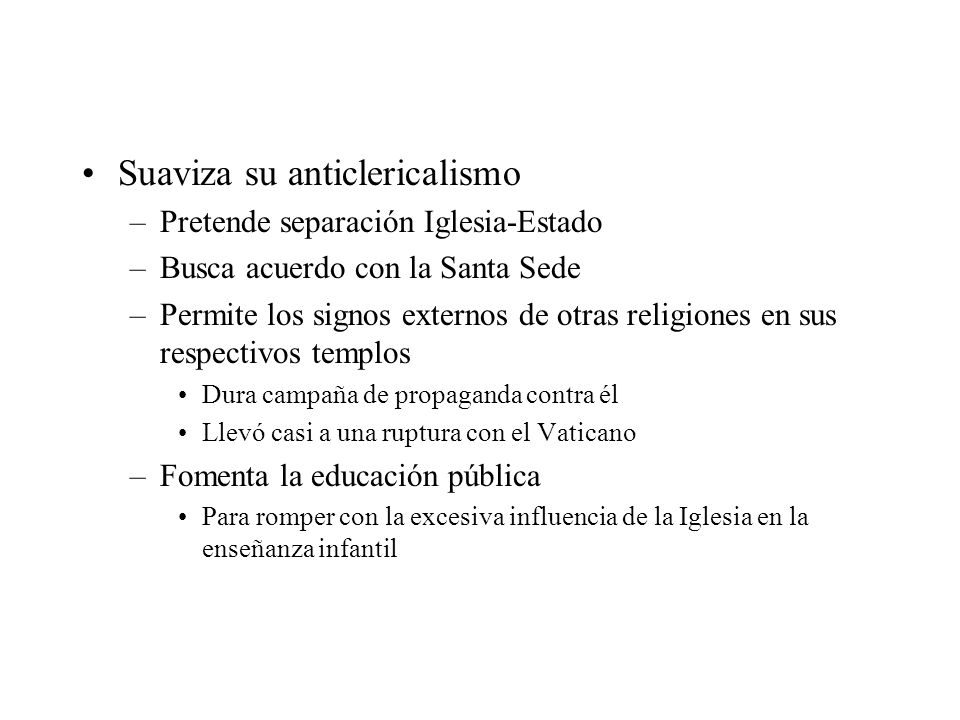 Suaviza su anticlericalismo