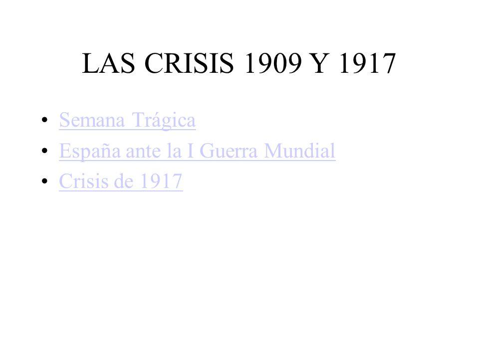 LAS CRISIS 1909 Y 1917 Semana Trágica España ante la I Guerra Mundial