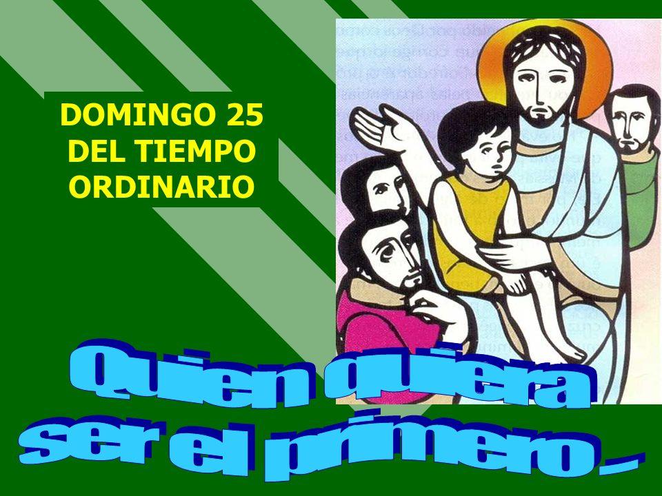 DOMINGO 25 DEL TIEMPO ORDINARIO