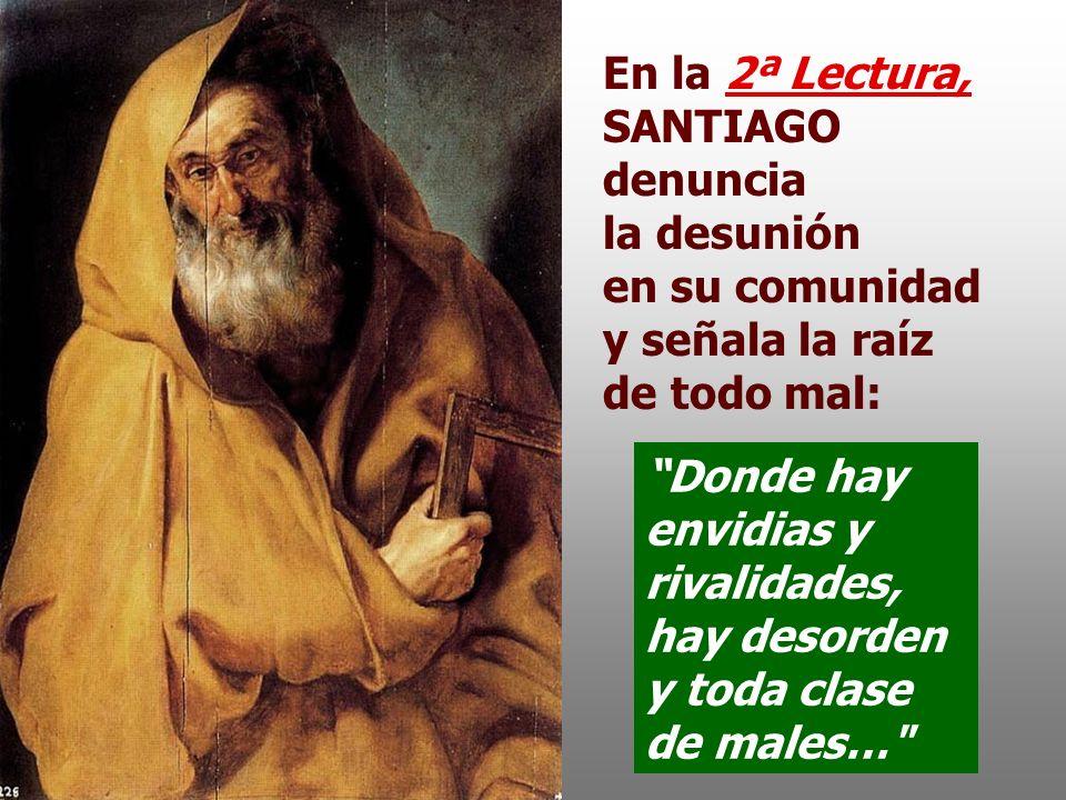 En la 2ª Lectura, SANTIAGO denuncia la desunión en su comunidad